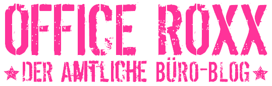 OFFICE ROXX - Der Amtliche Büro-Blog